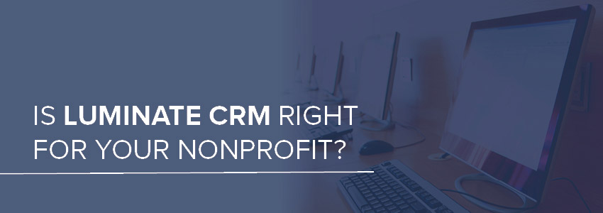 Is Luminate CRM right for your nonprofit?