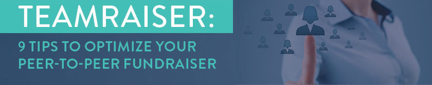 These tips can guide you to peer-to-peer fundraising success with Blackbaud's TeamRaiser.