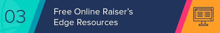 Your nonprofit can find supplemental Raiser's Edge training resources online.