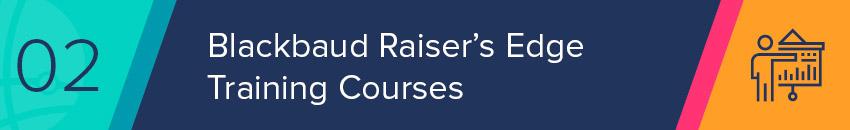 Blackbaud offers Raiser's Edge training as part of Blackbaud University.