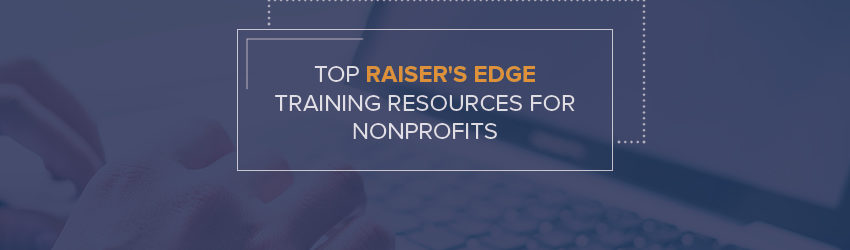 These Raiser's Edge training resources can be invaluable as you jump start your Raiser's Edge implementation.