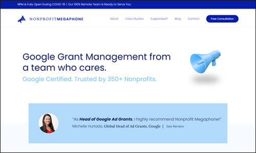 Nonprofit Megaphone is a top nonprofit consultant to help your organization manage the Google Grant for nonprofits.