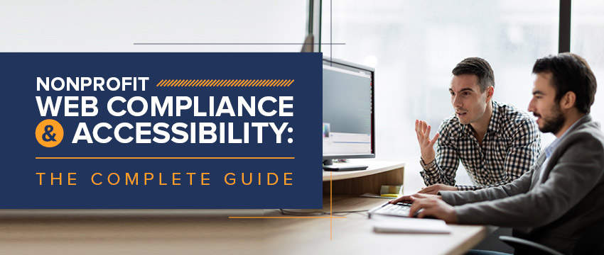 This guide to nonprofit website compliance and accessibility can help familiarize your team with the essentials of this critical topic.