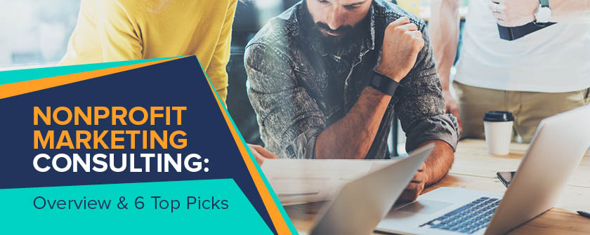 Nonprofit Marketing Consulting: Overview and Top Picks