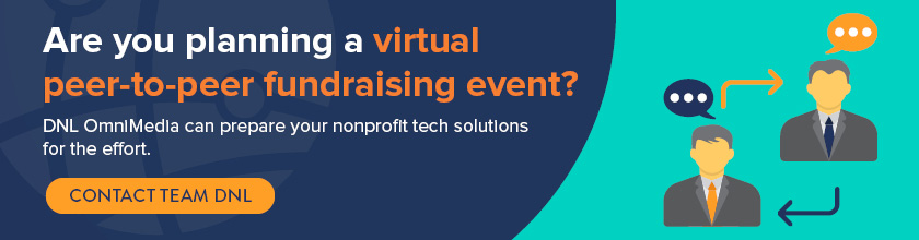 Contact DNL OmniMedia today to discover how they can help with your next virtual peer-to-peer fundraising event.