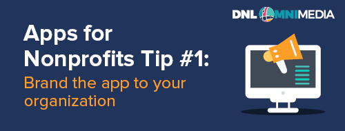 This is our first tip for apps for nonprofits.