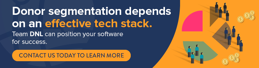 Contact Team DNL today to optimize your tech stack for donor segmentation.