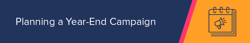 Follow these steps to plan your own year-end giving campaign.