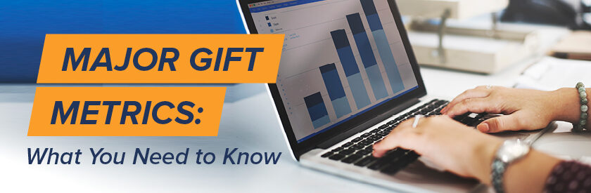 Review our guide to major gift metrics here.