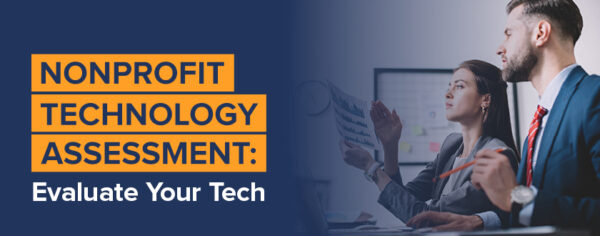 Learn about conducting a nonprofit technology assessment in this guide.