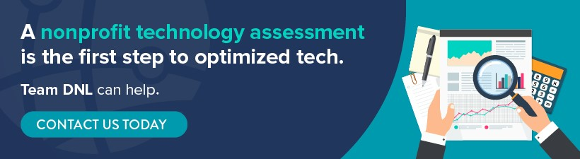 Contact DNL OmniMedia today to discuss your next nonprofit technology assessment.