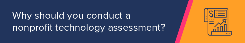 Why should you conduct a nonprofit technology assessment?