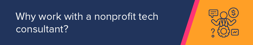 Why should your nonprofit invest in nonprofit technology consulting?