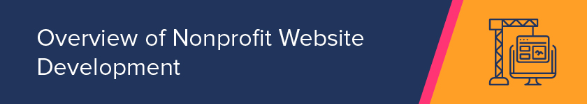 This section contains an overview of nonprofit website development.