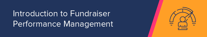 This section provides an introduction to fundraiser performance management.