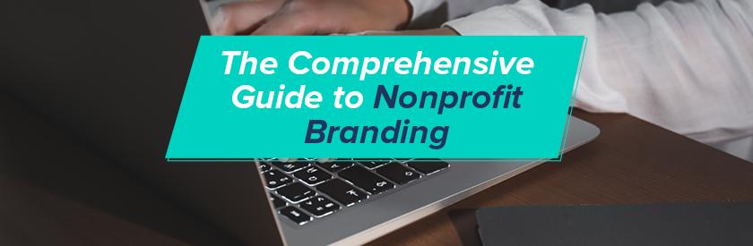 Explore our comprehensive guide to nonprofit branding.