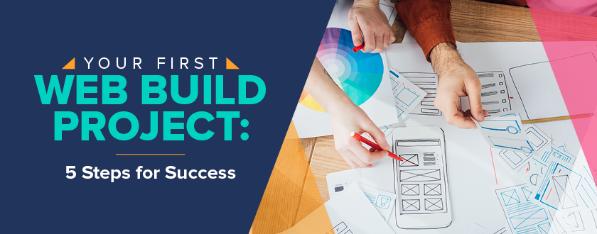 Explore our guide to the steps you can take during your first web build project.