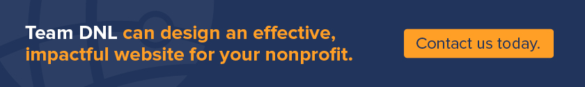 Contact Team DNL to elevate your nonprofit's first web build project today.