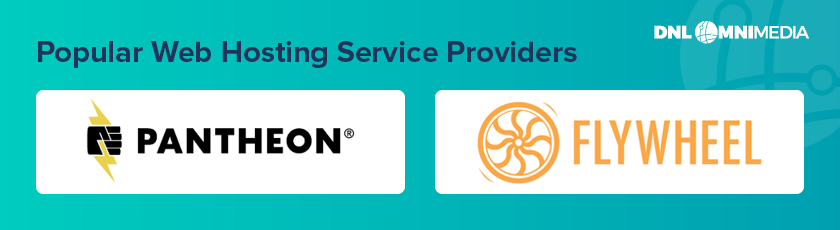 Pantheon and Flywheel are two popular web hosting providers that you might choose to work with during your first web build project.