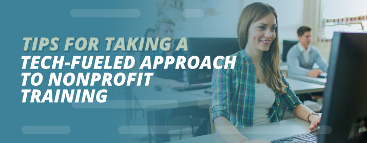 Check out this guide to learn about using technology in your nonprofit training efforts.