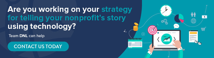 Team DNL can help elevate your nonprofit storytelling efforts.