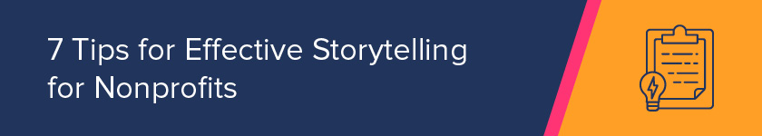 Here are tips for nonprofit storytelling using digital marketing.