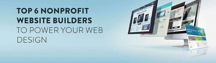 Top 6 Nonprofit Website Builders To Power Your Web Design Dnl Omnimedia Inc