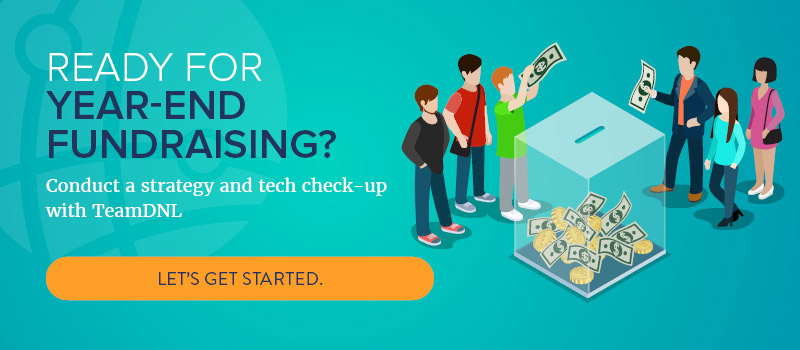 Is you tech stack prepared for year-end giving? Team DNL can help.